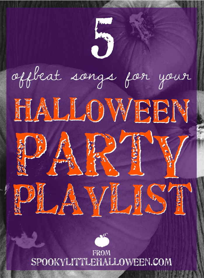 5 offbeat songs for your Halloween party playlist | spookylittlehalloween.com