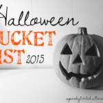 Halloween Bucket List – 2015