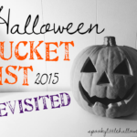 Halloween Bucket List 2015 Revisited