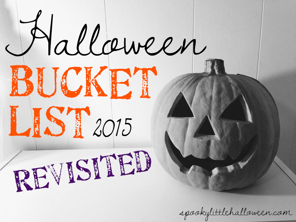 My Halloween Bucket List for 2015 revisited! | spookylittlehalloween.com