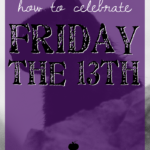 How to celebrate Friday the 13th