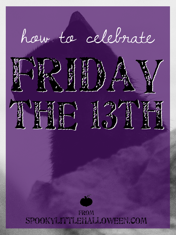 How to celebrate Friday the 13th: There's WAY more ways to celebrate Friday the 13th than watching the movie. Here's 13 top picks for making the most of this unlucky day. | spookylittlehalloween.com