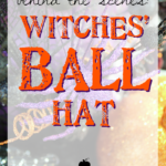 Behind the Scenes: Witches' Ball Hat