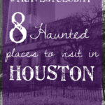 #TravelTuesday: 8 haunted places to visit in Houston