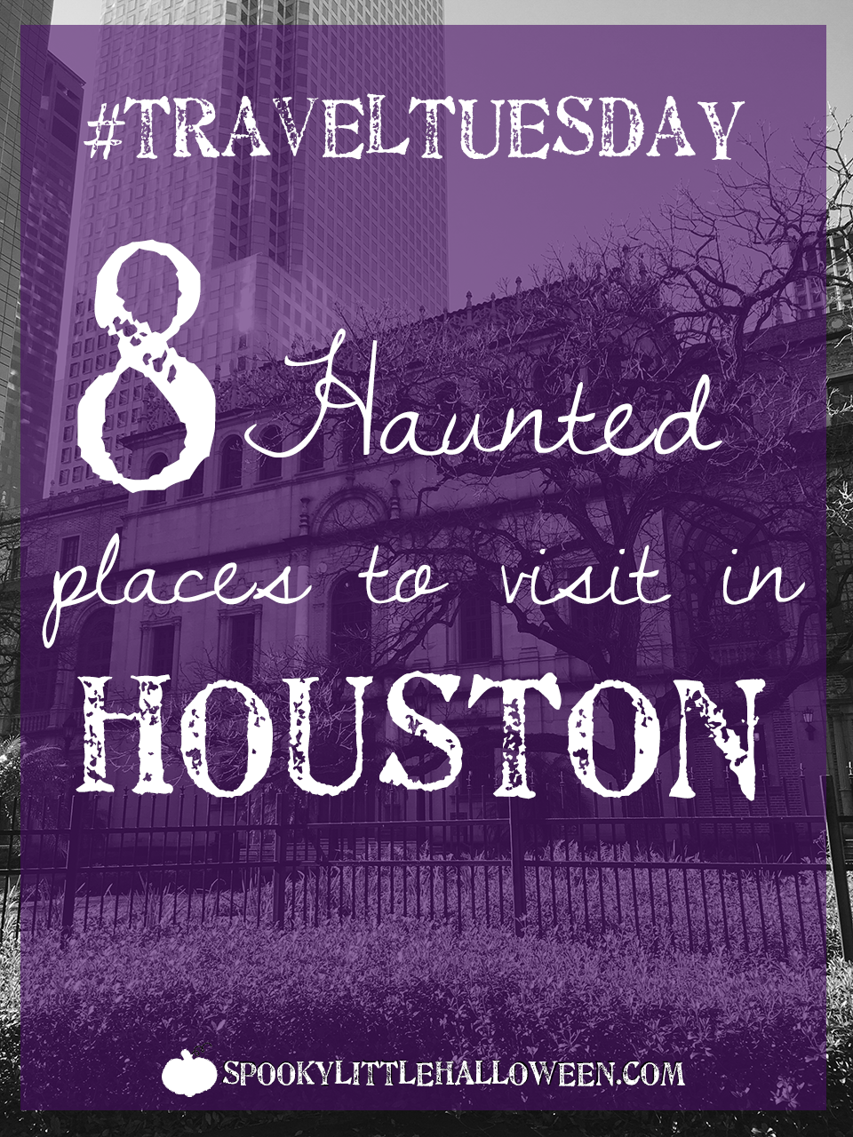 travel-tuesday-8-haunted-places-houston-texas
