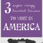 #TravelTuesday: 3 super creepy haunted houses to visit in America