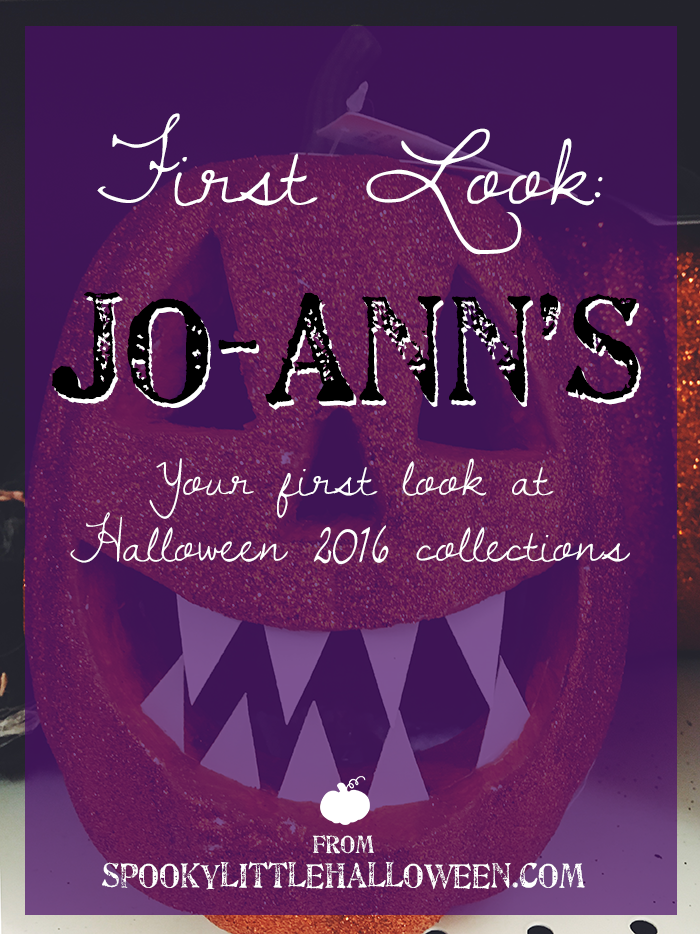 First Look: Jo-Ann's Halloween 2016 collection - Halloween 2016 is coming! Here's your first look at all the Halloween goodies Jo-Ann's Fabric and Craft Stores has waiting for you. | spookylittlehalloween.com
