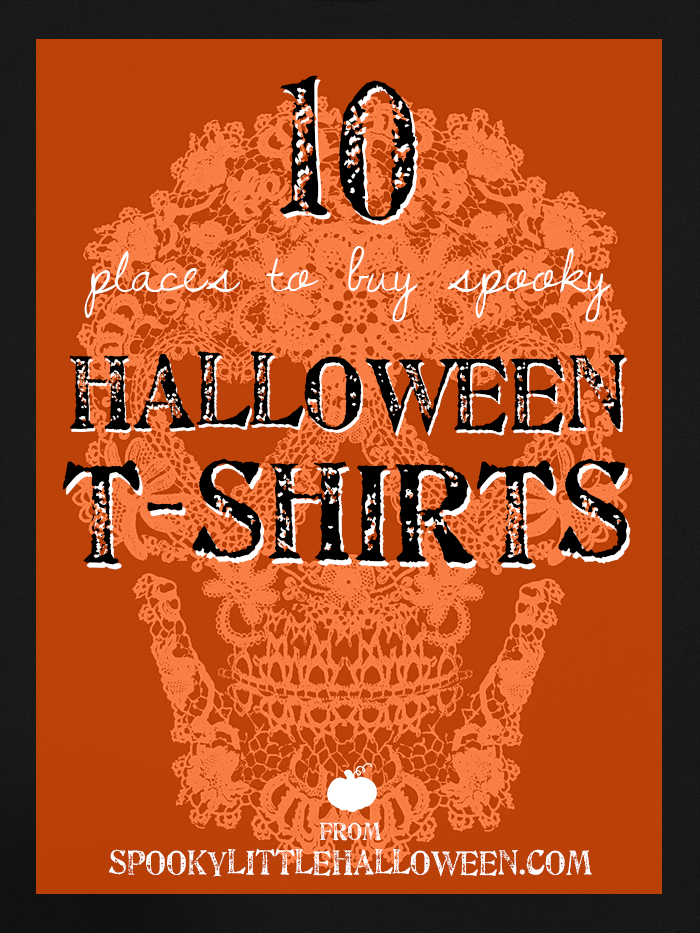 10 Places to Buy Spooky Halloween T-Shirts - Looking for a place to buy Halloween T-shirts? Here's 10 sites, Etsy stores and more for all your spooky needs, hand-picked by Spooky Little Halloween. | spookylittlehalloween.com