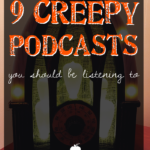 9 Creepy Podcasts You Should Be Listening to this Halloween