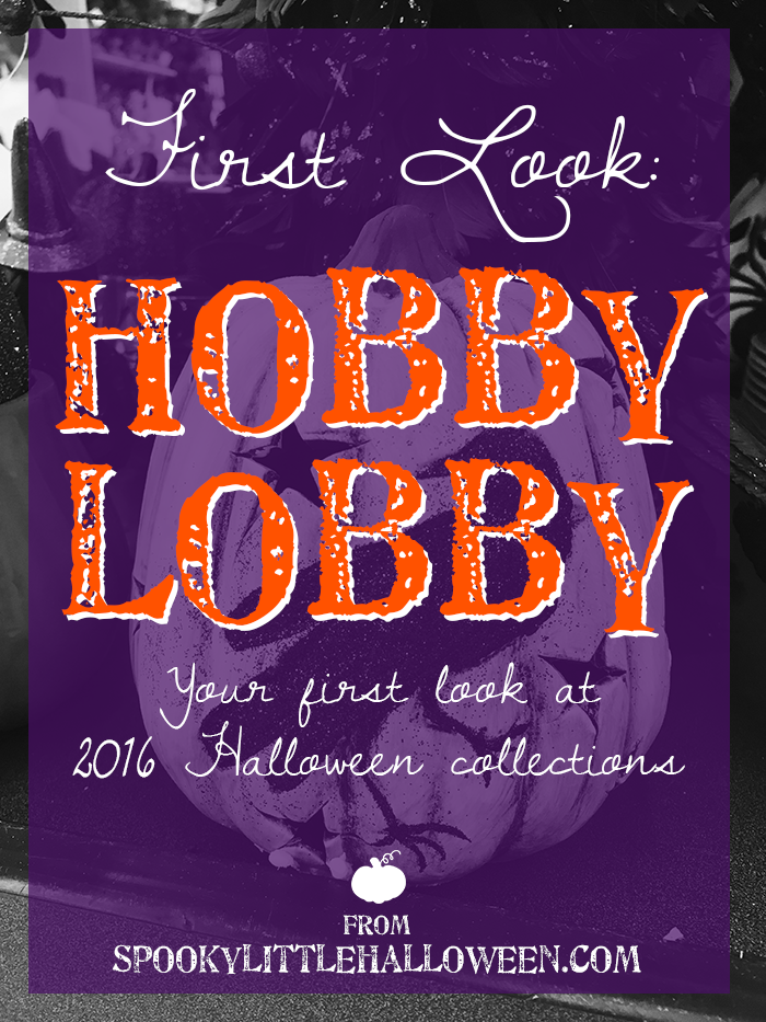 First Look: Hobby Lobby Halloween 2016 - Get your first look at Hobby Lobby's Halloween 2016 collection - from party goods and yard signs to vintagey decor, they have a little something for all. | spookylittlehalloween.com