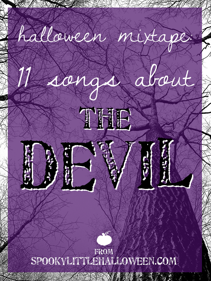 Halloween Mixtape: 11 Songs About the Devil - Creating the ultimate Halloween playlist? Here's 7 songs about the devil that NEED to be on it! Listen to all 7 + download the playlist. | spookylittlehalloween.com