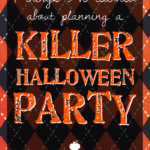 7 things I've learned about planning a killer Halloween party