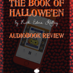 """""""The Book of Hallowe'en"""" by Ruth Edna Kelley – Audiobook Review"""