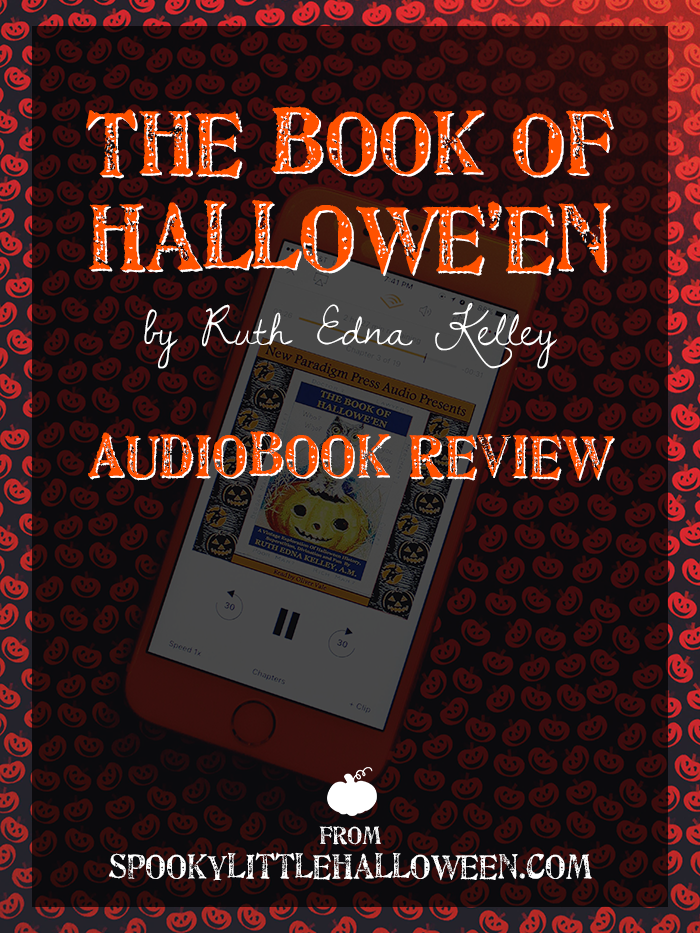 """The Book of Hallowe'en"" by Ruth Edna Kelley - Audiobook Review 