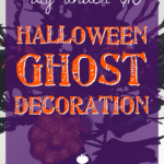 #DIY Under $10: Halloween Ghost Decoration
