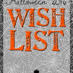 Halloween 2016 Wish List