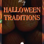 My Halloween Traditions