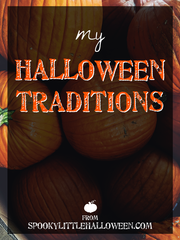 My Halloween Traditions: What makes Halloween special? The traditions, of course! Here's a few of my favorite Halloween traditions that make October special for me. | spookylittlehalloween.com
