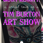 Crazy Reality: A Virtual Tour of a Tim Burton Art Show