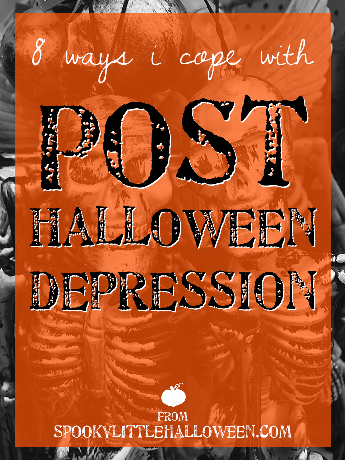 8 ways I cope with PHD (post-Halloween depression) - Dealing with a nasty case of PHD (post-Halloween depression)? It's the worst! Here's 8 ways I cope with my PHD while counting down to next Halloween. | spookylittlehalloween.com