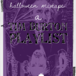 Halloween Mixtape: A Tim Burton Playlist