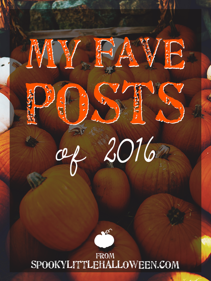 My Fave Posts of 2016 + On Break 'Til 2017 - Here's a look back at my favorite posts from Spooky Little Halloween in 2016 + find out how you can tell me what you want to see on the site in 2017! | spookylittlehalloween.com