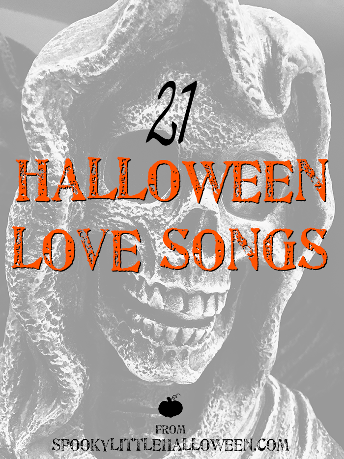 21 Halloween Love Songs: Enjoy the spooky side of L-O-V-E with 21 Halloween love songs, handpicked for your listening pleasure by Spooky Little Halloween. | spookylittlehalloween.com