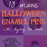 13 more Halloween enamel pins I'm dying to own