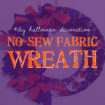 #DIY Halloween Decoration: No-Sew Fabric Wreath