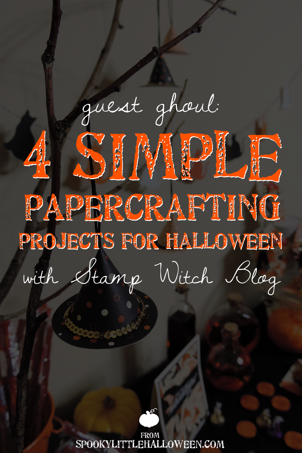 Guest Ghoul: 4 Simple Papercrafting Projects for Halloween