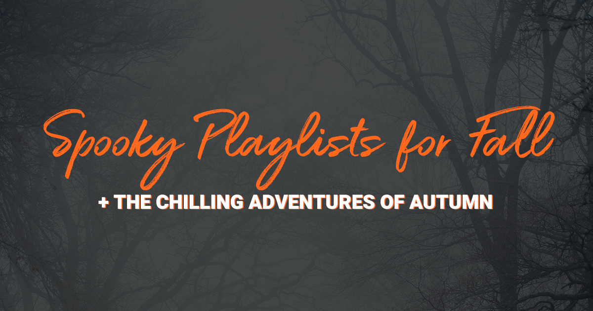 502c477bc6 Your Spooky Playlists for Fall + The Chilling Adventures of Autumn - Spooky  Little Halloween